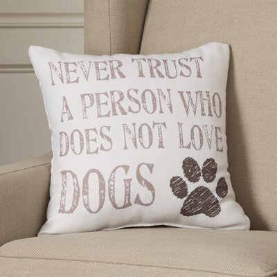 Doggy Decor Dog Lover Pillow Size: 18 H x 18 W
