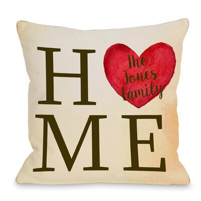 Personalized Home Heart Family Throw Pillow Size: 16 H x 16 W x 3 D