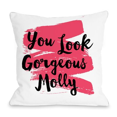 Personalized You Look Gorgeous Swipe Throw Pillow Size: 18 H x 18 W x 3 D