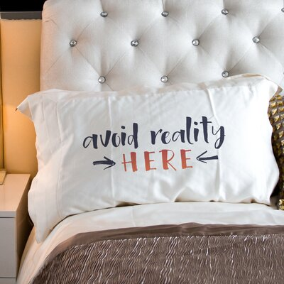 Avoid Reality Here Pillow Case