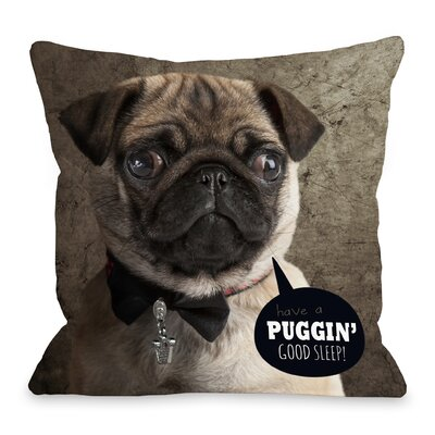 Puggin Good Sleep Throw Pillow Size: 16 H x 16 W x 3 D