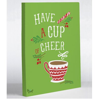 'Have a Cup of Cheer' Graphic Art Print on Wrapped  Canvas WNPR1354 38776209