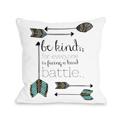 Elan Be Kind Arrows Throw Pillow Size: 18 H x 18 W x 3 D