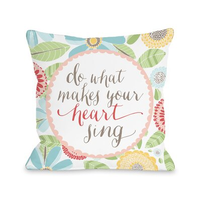 Geoffrey What Makes Your Heart Sing Throw Pillow Size: 18 H x 18 W x 3 D