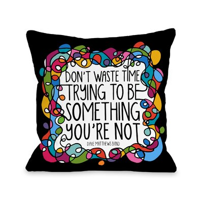 Dayton Dont Waste Time Throw Pillow Size: 16 H x 16 W x 3 D