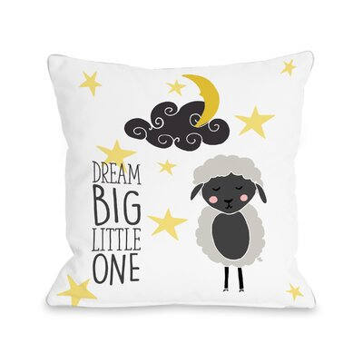 Surry Dream Big Little One Throw Pillow Size: 16 H x 16 W x 3 D