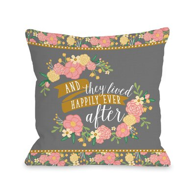 Electra Happily Ever After Throw Pillow Size: 18 H x 18 W x 3 D