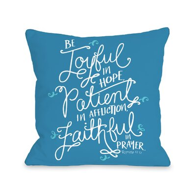 Caron Joyful Patient Faithful Throw Pillow Size: 16 H x 16 W x 3 D