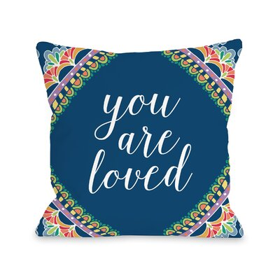 Henrietta You Are Loved Throw Pillow Size: 16 H x 16 W x 3 D