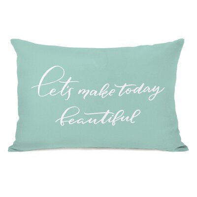 Leverette Lets Make Today Beautiful Lumbar Pillow