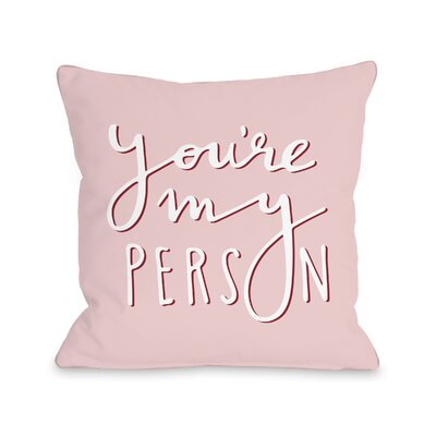 Kathy Youre My Person Throw Pillow Size: 16 H x 16 W x 3 D