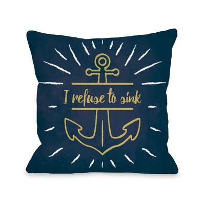 Constable I Refuse to Sink Throw Pillow Size: 16 H x 16 W x 3 D