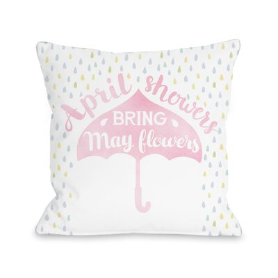 Clemmons April Showers May Flowers Throw Pillow Size: 16 H x 16 W x 3 D