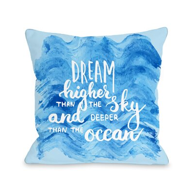 Leyton Dream Higher Than The Sky Throw Pillow Size: 16 H x 16 W x 3 D