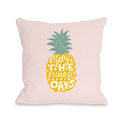 Tarragon Enjoy the Summer Days Throw Pillow Size: 16 H x 16 W x 3 D