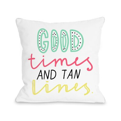 Farnham Good Times and Tan Lines Throw Pillow Size: 18 H x 18 W x 3 D
