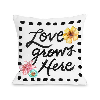 Hughes Love Grows Here Throw Pillow Size: 16 H x 16 W x 3 D