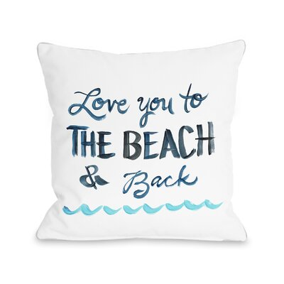 Holsinger Love You To The Beach Outdoor Throw Pillow Size: 16 x 16