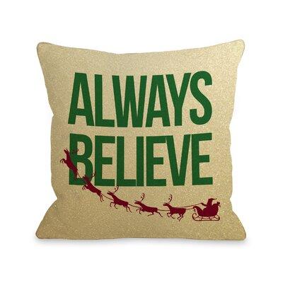 Always Believe Throw Pillow Size: 18 x 18