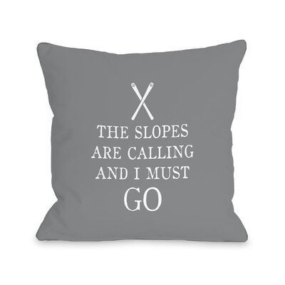 Spencer Slopes Calling Throw Pillow Size: 18 x 18