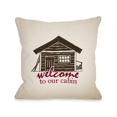 Andre Welcome to the Cabin Throw Pillow Size: 18 x 18