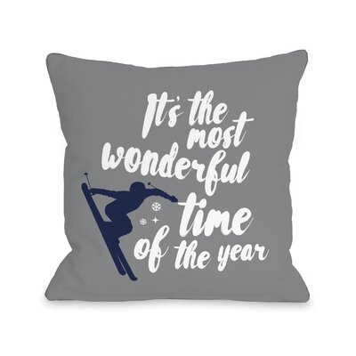 Cheyanna Wonderful Time Ski Throw Pillow Size: 16 x 16