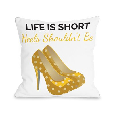 Life Is Short, Heels Shouldnt Be Throw Pillow