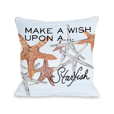 Wish Upon a Starfish Throw Pillow Size: 16 H x 16 W x 3 D