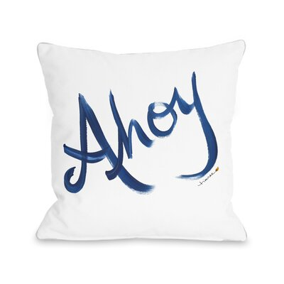 Ahoy Sailors Greeting Throw Pillow Size: 18 H x 18 W x 3 D