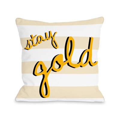 Stay Graphic Throw Pillow Size: 16 H x 16 W x 3 D