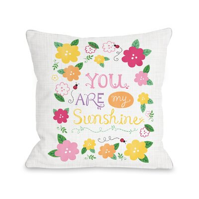 My Sunshine Throw Pillow Size: 18 H x 18 W x 3 D