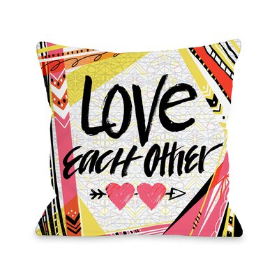 Love Eachother Throw Pillow Size: 16 H x 16 W x 3 D