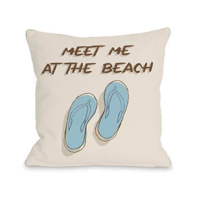 Meet Me At The Beach Throw Pillow Size: 18 H x 18 W x 3 D