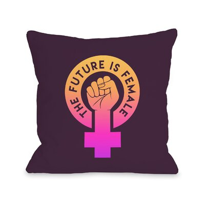 Speece The Future Is Female Throw Pillow Size: 18 x 18