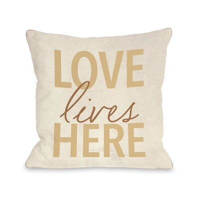 Isaure Love Lives Here Throw Pillow Size: 16 x 16