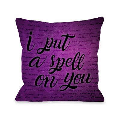 I Put a Spell on You Throw Pillow Size: 16 x 16