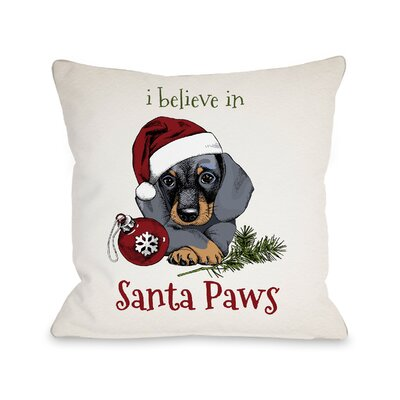I Believe in Santa Paws Throw Pillow Size: 16 x 16