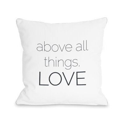 Bilodeau Above all Things Throw Pillow Size: 18 x 18