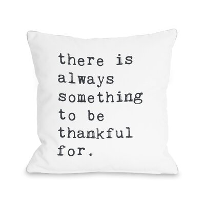 Binder Something to be Thankful Throw Pillow Size: 18 x 18