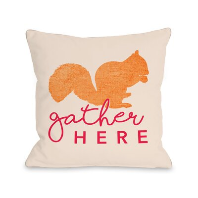 Lieu Gather Here Squirrel Throw Pillow Size: 16 x 16