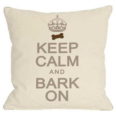 Doggy D�cor Keep Calm and Bark On Throw Pillow Size: 20 H x 20 W