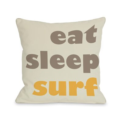 Eat, Sleep, Surf Pillow Size: 16 H x 16 W