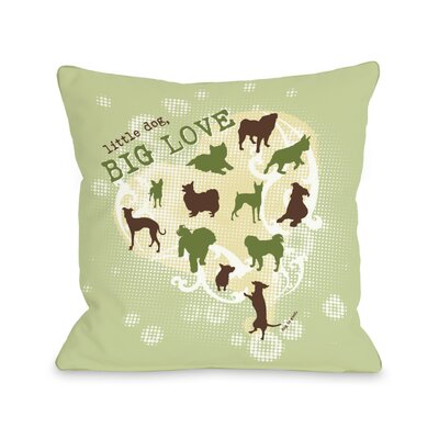 Doggy D�cor Little Dog Big Love Throw Pillow Size: 18 H x 18 W