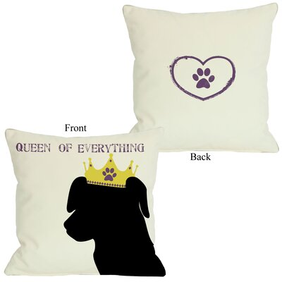 Doggy D�cor Queen of Everything Lab Throw Pillow Size: 18 H x 18 W