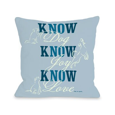 Doggy D�cor Know Dog Throw Pillow Size: 16 H x 16 W, Color: Blue