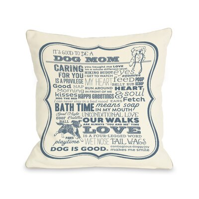 Doggy D�cor Dog Mom Throw Pillow Size: 18 H x 18 W
