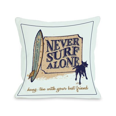 Doggy D�cor Never Surf Alone Throw Pillow Size: 26 H x 26 W