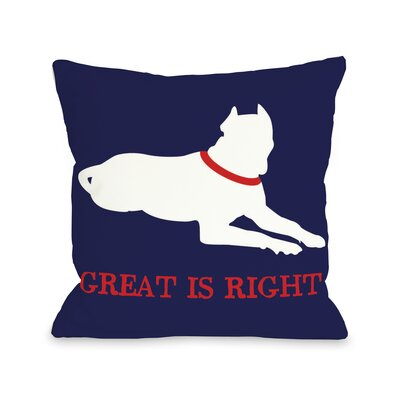 Doggy D�cor Great Dane Great is Right Throw Pillow Size: 20 H x 20 W