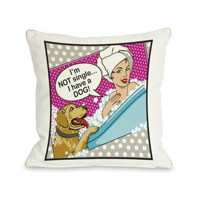 Doggy D�cor Not Single Throw Pillow Size: 18 H x 18 W
