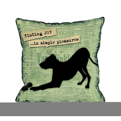 Doggy D�cor Finding Joy in Simple Pleasures Throw Pillow Size: 26 H x 26 W
